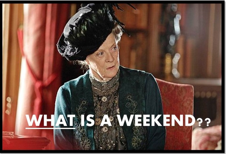 Dowager Countess  - weekend